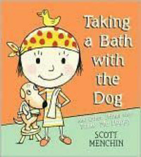Taking a Bath with the Dog and Other Things That Make Me Happy by Scott Menchin image