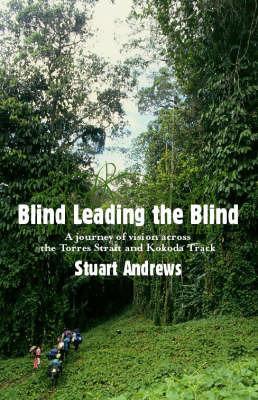 The Blind Leading the Blind by Stuart Andrews