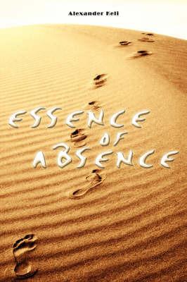 Essence of Absence by Alexander Keli