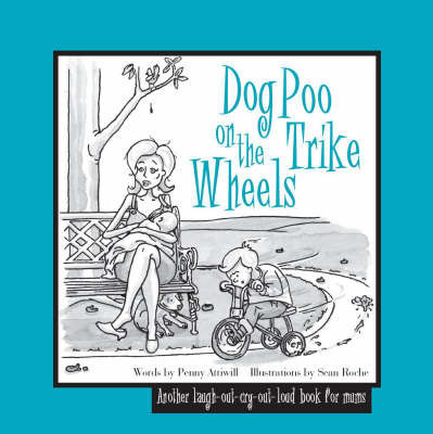 Dog Poo on the Trike Wheels by Penny Attiwill