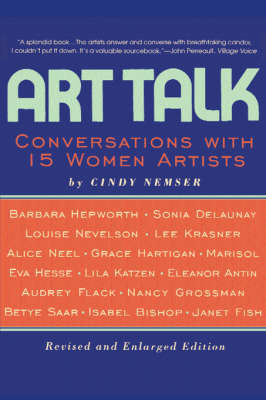Art Talk: Conversations with 15 Women Artists by Cindy Nemser