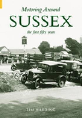 Motoring Around Sussex by Tim Harding