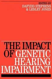 Impact of Genetic Hearing Impairment by Dafydd Stephens