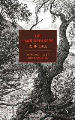 The Land Breakers by John Ehle