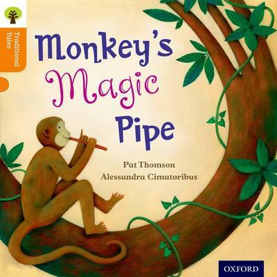 Oxford Reading Tree Traditional Tales: Level 6: Monkey's Magic Pipe by Pat Thomson