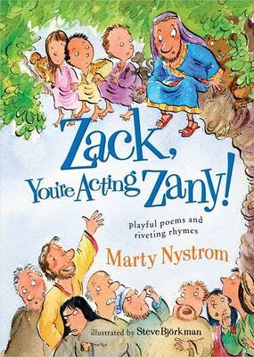 Zack, You're Acting Zany!: Playful Poems and Riveting Rhymes by Marty Nystrom image