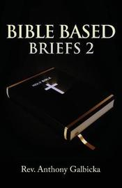 Bible Based Briefs 2 by Anthony Galbicka image