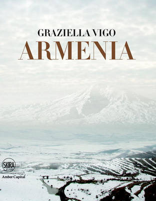 Armenia Holy Land. Cradle of Christianity by Graziella Vigo