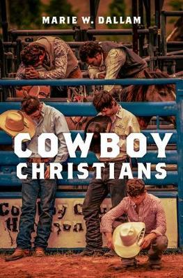 Cowboy Christians by Marie W Dallam image