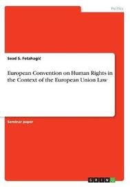 European Convention on Human Rights in the Context of the European Union Law by Sead S Fetahagic image