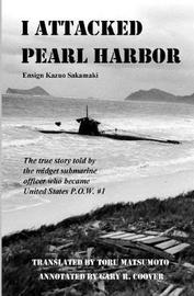 I Attacked Pearl Harbor by Kazuo Sakamaki image