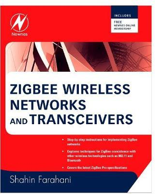 ZigBee Wireless Networks and Transceivers by Shahin Farahani