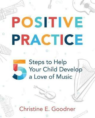 Positive Practice by Christine E Goodner