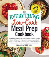 The Everything Low-Carb Meal Prep Cookbook by Lindsay Boyers