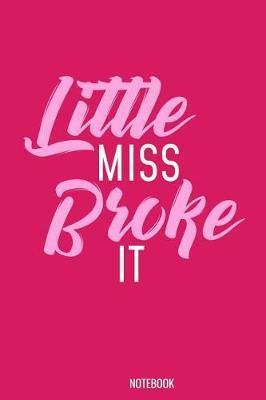 Little Miss Broke it Notebook by Kaiasworld Journal Princess Notebook
