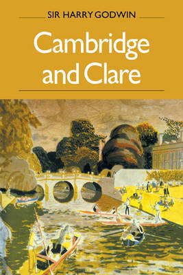 Cambridge and Clare by Harry Godwin image