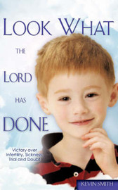 Look What the Lord Has Done by Kevin Smith
