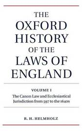 The Oxford History of the Laws of England Volume I by R.H. Helmholz