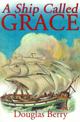 A Ship Called Grace by Douglas Berry
