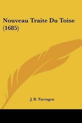 Nouveau Traite Du Toise (1685) by J B Tarragon