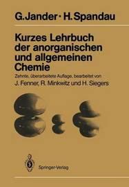 Kurzes Lehrbuch Der Anorganischen Und Allgemeinen Chemie by G Jander