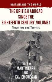 The British Abroad Since the Eighteenth Century, Volume 1 by Xavier Guegan