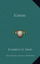 Echoes Echoes by Elizabeth H. Rand