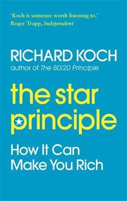 The Star Principle: How it Can Make You Rich by Richard Koch image
