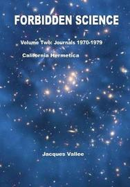 Forbidden Science - Volume Two Revised by Jacques VALLEE