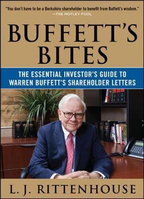 Buffett's Bites: The Essential Investor's Guide to Warren Buffett's Shareholder Letters by L. J. Rittenhouse