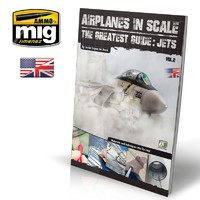 Airplanes in Scale 2: The Greatest Guide- Jets