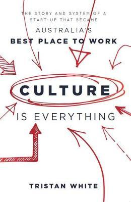 Culture is Everything by Tristan White