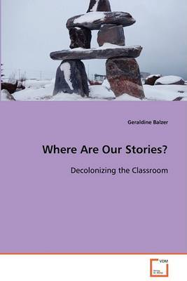 Where Are Our Stories? by Geraldine Balzer