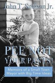 Pee Not Your Pants by John Sullivan Jr image