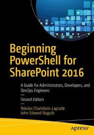 Beginning PowerShell for SharePoint 2016 by Nikolas Charlebois-Laprade image