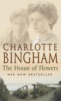 The House Of Flowers by Charlotte Bingham image
