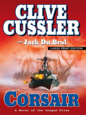 Corsair : Large Print (Oregon Files #6) by Clive Cussler