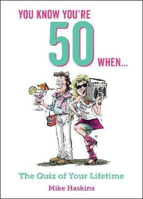 You Know You're 50 When... by Mike Haskins image