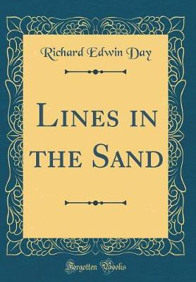 Lines in the Sand (Classic Reprint) by Richard Edwin Day