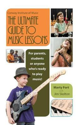 The Ultimate Guide to Music Lessons by Marty Fort