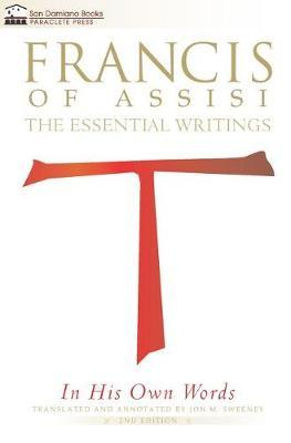 Francis of Assisi in His Own Words - Second Edition by Jon M Sweeney