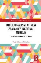 Biculturalism at New Zealand's National Museum by Tanja Schubert-McArthur