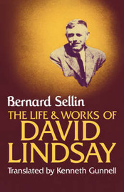 The Life and Works of David Lindsay by Bernard Sellin image