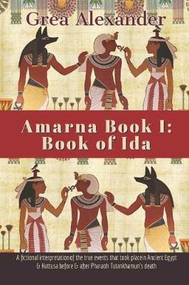 Amarna Book I by Grea Alexander