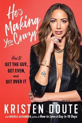 He's Making You Crazy by Kristen Doute