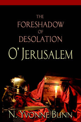 The Foreshadow of Desolation O' Jerusalem by Yvonne Bunn image