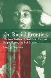 On Racial Frontiers by Gregory Stephens