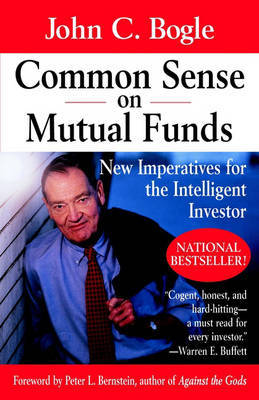 Common Sense on Mutual Funds: New Imperatives for the Intelligent Investor by John C. Bogle image