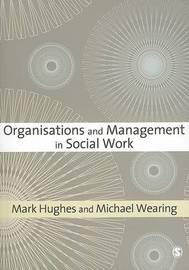 Organisations and Management in Social Work by Mark Hughes image