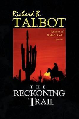 The Reckoning Trail by Richard B. Talbot image